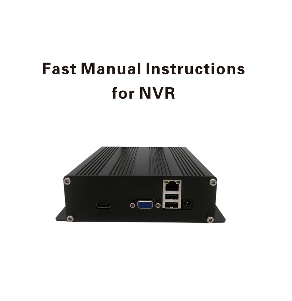 [Operating Instructions]Fast Manual Instructions For NVR